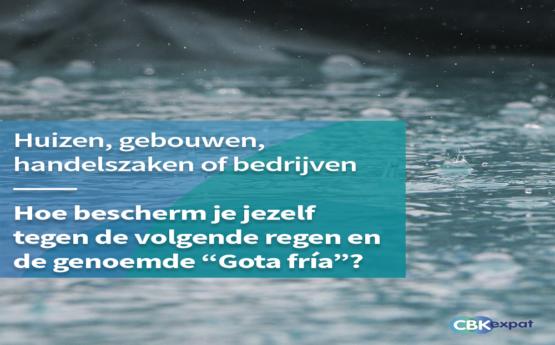 """Huizen, gebouwen, handelszaken of bedrijven, hoe bescherm je jezelf tegen de volgende regen en de genoemde """"Gota fría""""?"""